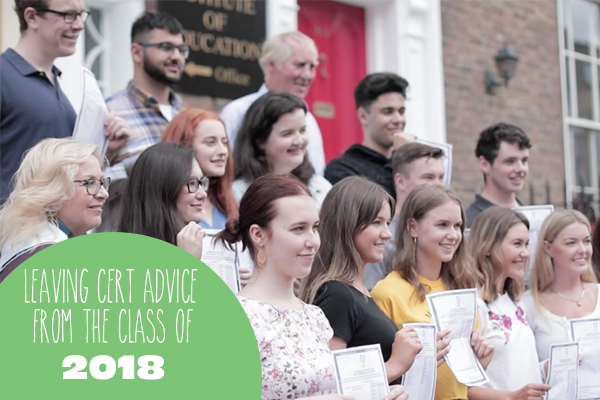 We Asked Our Leaving Certificate Class Of 2018 What Advice They Would Give Students Going In To 6th Year Start Early And Work Consistently Was Their Main